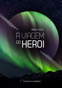 A Viagem do Herói - Miguel Cocco