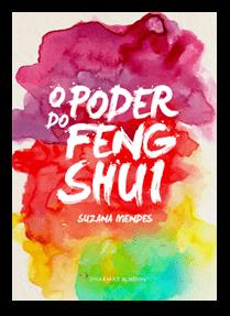 O Poder do Feng Shui - Suzana Mendes