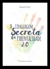 A Linguagem Secreta da Parentalidade - Mikaela Övén
