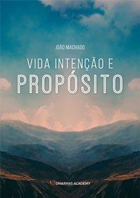 Vida, Intenção e Propósito - João Machado