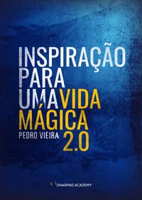 Inspiração Para Uma Vida Mágica - Pedro Vieira